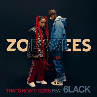 Zoe Wees feat. 6LACK - Thats How It Goes